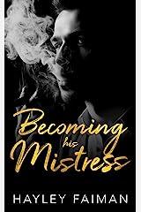 Becoming his Mistress (Zanetti Famiglia Book 2) Kindle Edition