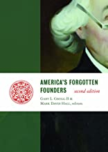 America's Forgotten Founders, second edition (Lives of the Founders)