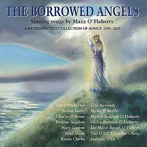 The Borrowed Angels-Singing Songs By Mazz O'Flaherty by Various