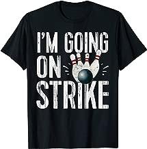 Funny Bowling TShirt Bowling Team Tee Going On Strike Pins