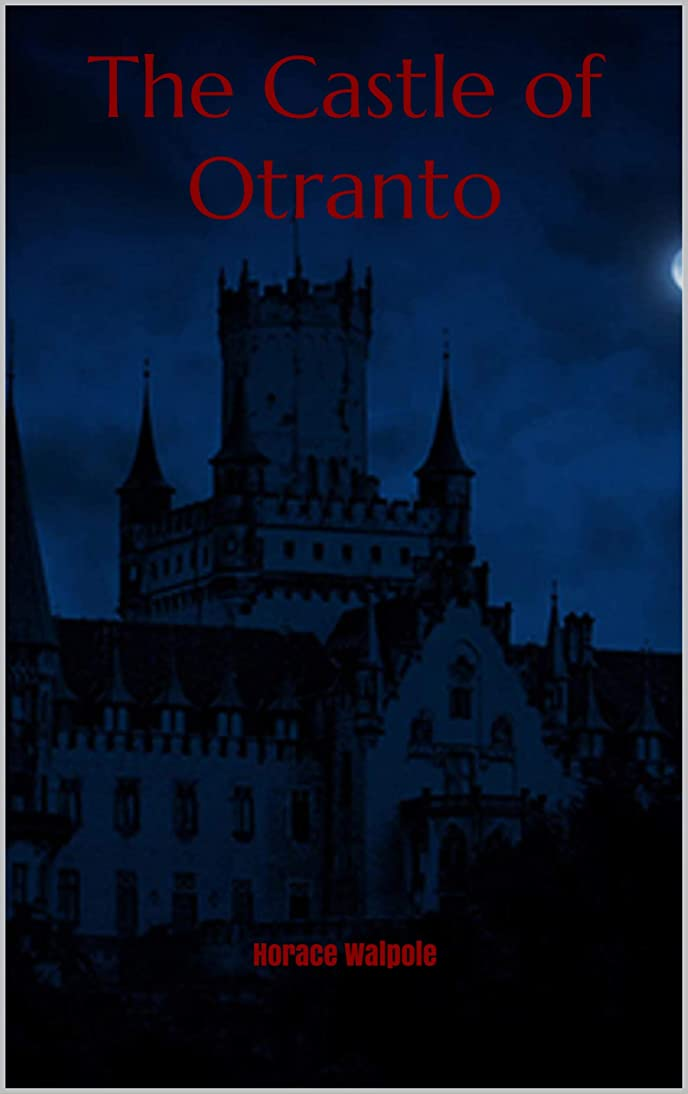 猛烈な抑圧するブラザーThe Castle of Otranto (English Edition)