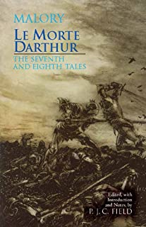 Le Morte Darthur: The Seventh and Eighth Tales: The Seventh and Eighth Tales