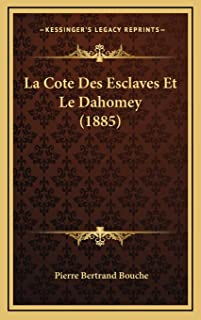 La Cote Des Esclaves Et Le Dahomey (1885)