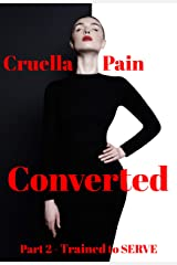 Converted: Part - 2: Trained to SERVE Kindle Edition