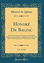 Honoré De Balzac, Vol. 8 of 25: The First Complete Translation Into English; Parisians in the Country; Gaudissart the Great; The Muse of the Department; The Lily of the Valley (Classic Reprint)