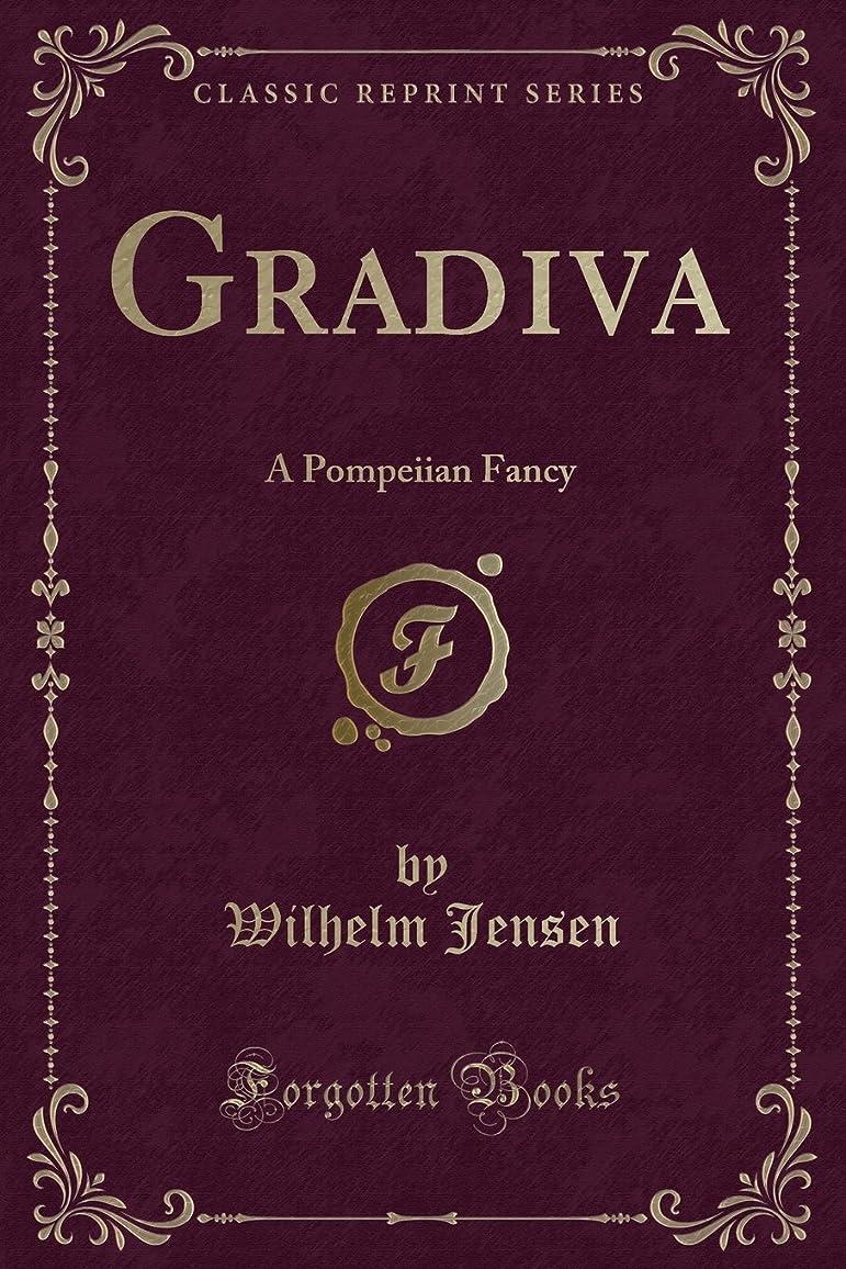 アミューズ嫌がらせ地下Gradiva: A Pompeiian Fancy (Classic Reprint)