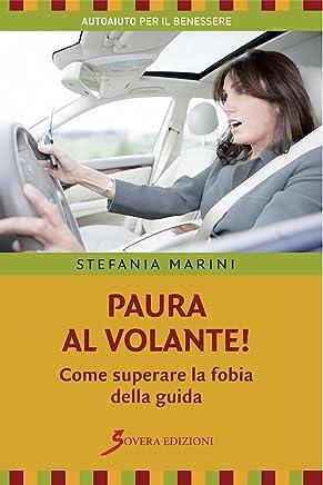 Paura al volante! Come superare la fobia della guida