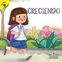 Creciendo: Growing Up (School Days) (Spanish Edition)