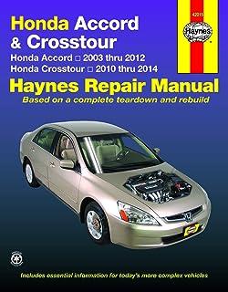 Honda Accord & Crosstour: Honda Accord 2003 thru 2012 & Honda Crosstour 2010 in 2014 (راهنمای تعمیر Haynes)