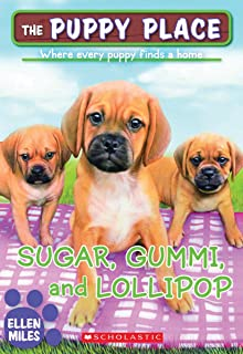 Sugar, Gummi and Lollipop (The Puppy Place #40) (40)