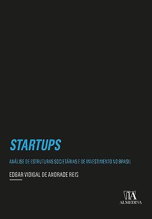 Startups: Análise de Estruturas Societárias e de Investimento no Brasil