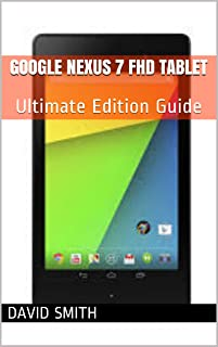 Google Nexus 7 FHD Tablet: Ultimate Edition Guide For The AS