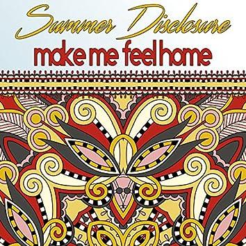 Make Me Feel Home
