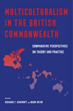 Multiculturalism in the British Commonwealth: Comparative Perspectives on Theory and Practice (English Edition)