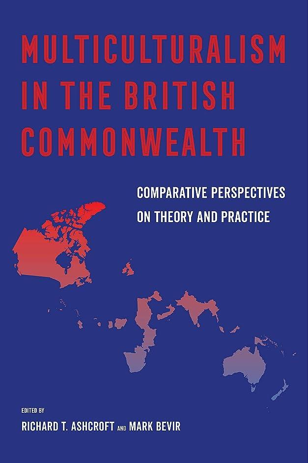 短くする聴覚たくさんMulticulturalism in the British Commonwealth: Comparative Perspectives on Theory and Practice (English Edition)