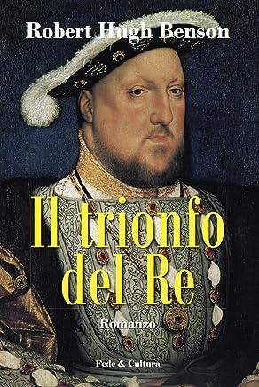 Il trionfo del Re (Collana Letteraria Vol. 23)