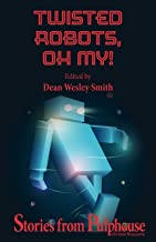Twisted Robots: Stories from Pulphouse Fiction Magazine
