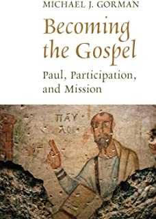 Becoming the Gospel: Paul, Participation, and Mission (The Gospel and Our Culture Series (GOCS)) (English Edition)