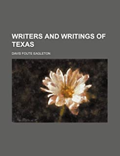 Writers and Writings of Texas