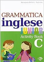 Grammatica inglese junior. Quaderno operativo C. Per la Scuola elementare [Lingua inglese]