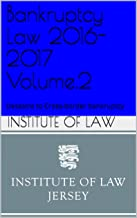 Bankruptcy Law 2016-2017 Volume.2: Desastre to Cross-border bankruptcy (Institute of Law Study Guides 2016-2017)
