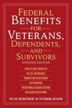 Federal Benefits for Veterans, Dependents, and Survivors: Updated Edition (Federal Benefits For Veterans and Dependents) (English Edition)