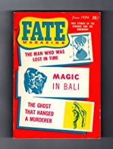 Fate Magazine - True Stories of the Strange and The Unknown / June, 1956. UFOS Over Japan; Parapsychology; Ghosts on British Highways; Teleportation; Precognition; Appolonius of Tyana; Transformation; Time Travel; Headless Horseman of Belmont; Unruly Poltergeist