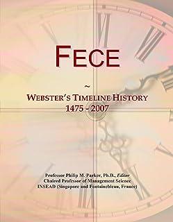 Fece: Webster's Timeline History, 1475 - 2007