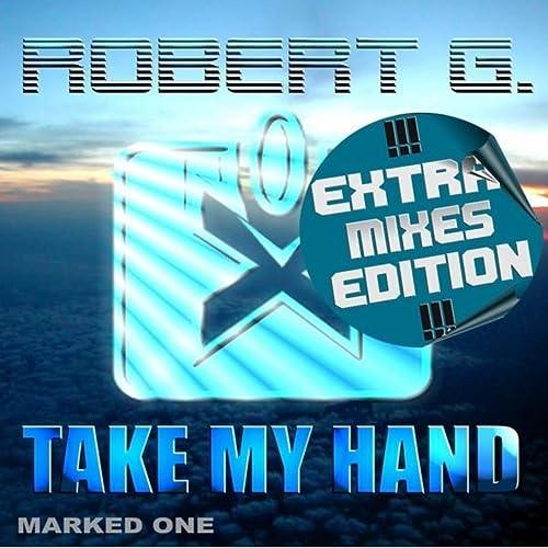 Robert G. - Take My Hand