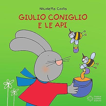 Giulio Coniglio e le api (Piccole storie)
