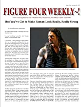 Figure Four Weekly #1023, Jan 31, 2015: But you need to push Roman Reigns strong!