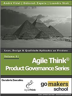 Agile Think® Product Governance Series: Lean, Design & Qualidade Aplicados ao Produto