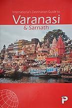 International's Destination Guide to Varanasi & Sarnath