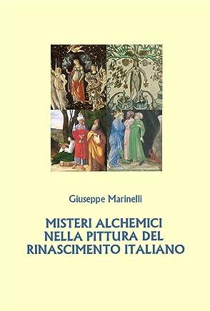 MISTERI ALCHEMICI NELLA PITTURA DEL RINASCIMENTO ITALIANO