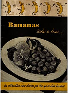 Bananas Take a Bow in Attractive New Dishes for the Up-to-Date Hostess