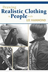 Drawing Realistic Clothing and People with Lee Hammond Kindle Edition