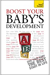 Boost Your Baby's Development: Key milestones and what to expect: a practical guide to the early years, complete with progress checklists Kindle Edition