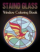 Staind Glass Window Coloring Book: A Fun Beautiful Stained Glass Designs for Stress Relief and Relaxation For Adults
