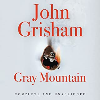 Gray Mountain: A Bestselling Thrilling, Fast-Paced Suspense Story