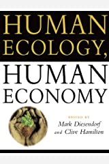 Human Ecology, Human Economy: Ideas for an Ecologically Sustainable Future Kindle Edition