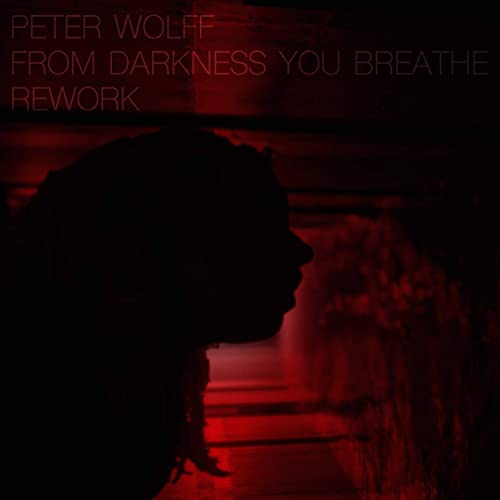 From Darkness You Breathe (Rework)