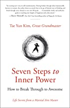 Seven Steps to Inner Power: How to Break Through to Awesome