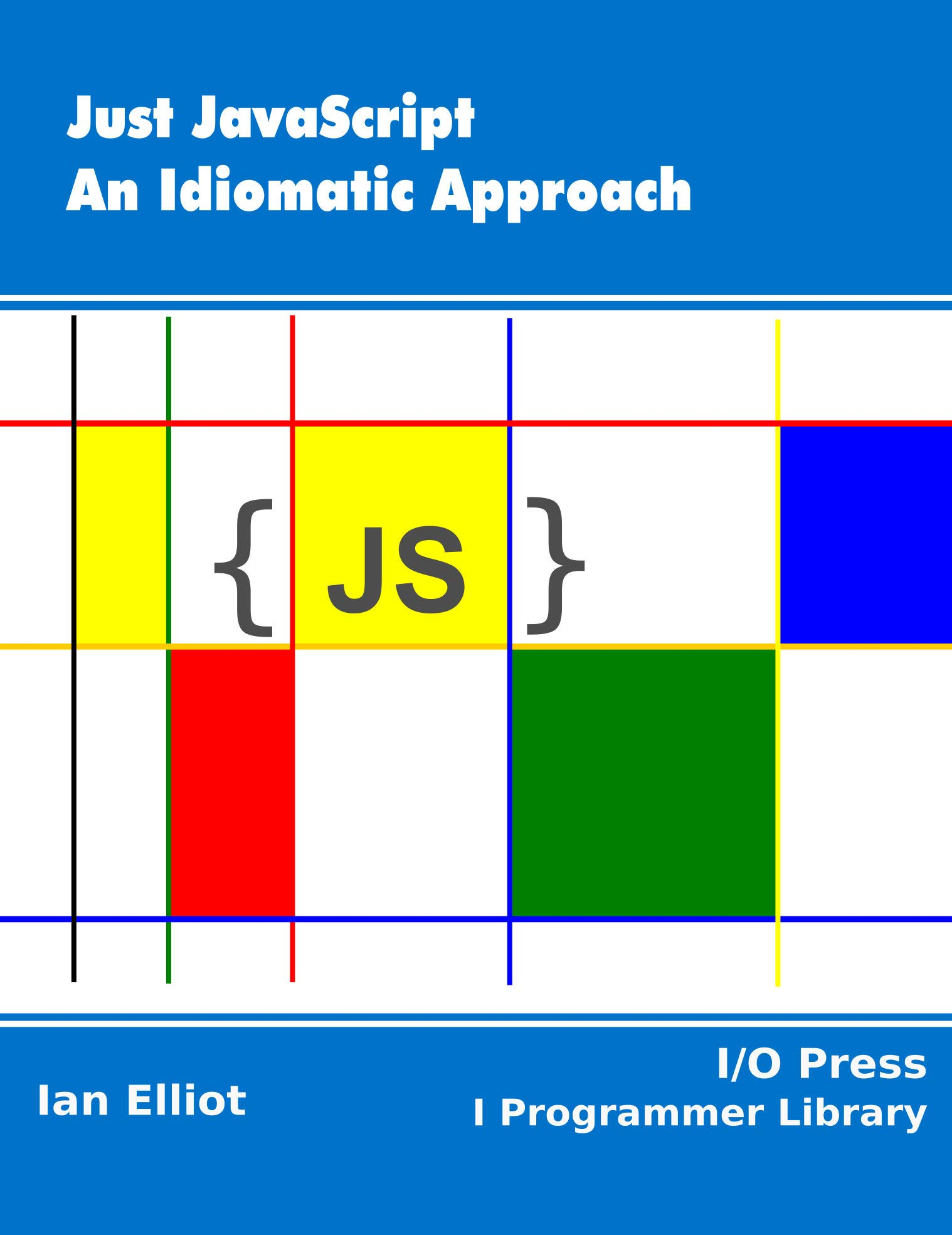 Just JavaScript: An Idiomatic Approach