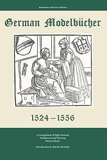 German Modelbucher 1524-1556: A compilation of eight German needlework and weaving pattern books (Renaissance Patterns)