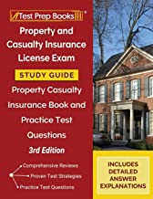 Property and Casualty Insurance License Exam Study Guide: Property Casualty Insurance Book and Practice Test Questions [3r...