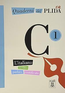 Quaderni del PLIDA C1: L'italiano scritto parlato certificato / Uebungsbuch mit Audiodateien als Download