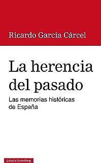 La herencia del pasado: Las memorias históricas de España (Historia) (Spanish Edition)