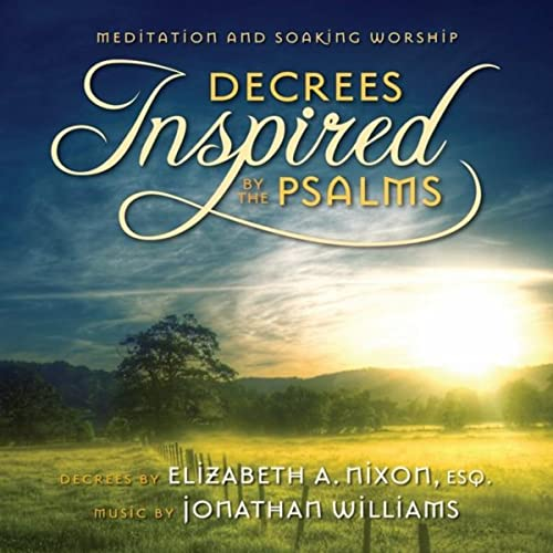 Decrees Inspired By the Psalms (Meditation & Soaking Worship