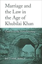 Marriage and the Law in the Age of Khubilai Khan: Cases from the Yuan dianzhang