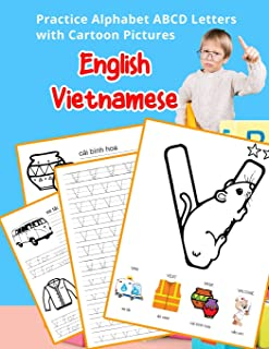 English Vietnamese Practice Alphabet ABCD letters with Cartoon Pictures: Thực hành tiếng Anh bảng chữ cái Việt Nam với Cartoon Pictures (English ... & Coloring Vocabulary Flashcards Worksheets)